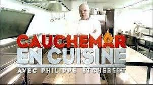 cauchemar en cuisine regarder cauchemar en cuisine avec philippe etchebest bléré en