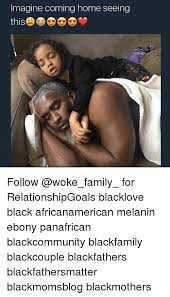Black Love Memes - imagine coming home seeing this follow for relationshipgoals