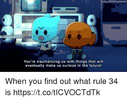 Rule 34 Memes - you re traumatizing us with things that will eventually make us