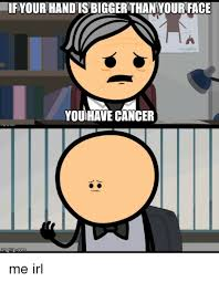Gave Me Cancer Meme - amusing cancer meme images wishmeme