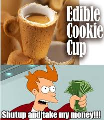 Shut Up And Take My Money Meme - shutup and take my money cookie cup by i like memes on deviantart