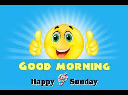 morning happy sunday morning happy sunday