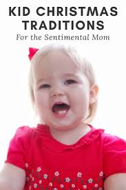 christmas kid traditions for the sentimental mom marking growth