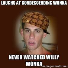 Willy Wonka Meme Blank - condescending willy wonka meme creator image memes at relatably com