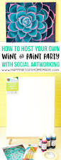host your own wine u0026 paint party happiness is homemade