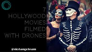 drones in movies 7 hollywood movies filmed with drones skytango