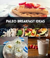 paleo breakfast ideas paleo leap