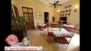 casa italia yucatan boutique hotel mérida mexico youtube