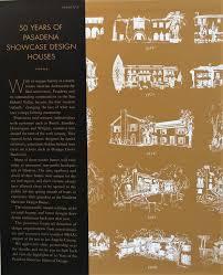 Showcase Design 50 Years Of Pasadena Showcase Design Houses Photographer Alex