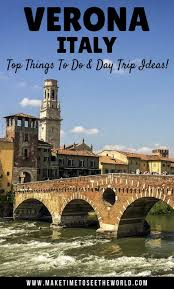 top things to do in verona including awesome day trip ideas