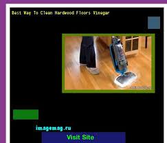 Best Way To Clean Hardwood Floors Vinegar Clean Hardwood Floors Vinegar 121314 The Best Image Search