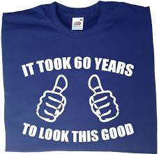 gifts for 60 year it took 60 years to look this t shirt mens 60th