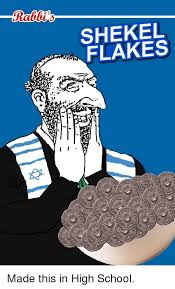 Shekels Meme - ralli s shekel flakes school meme on me me