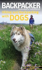 american eskimo dog giving birth backpacker magazine u0027s hiking and backpacking with dogs backpacker