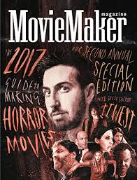 moviemaker magazine u0027s 2017 guide to making horror movies kindle