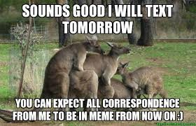 Meme Sounds - sounds good i will text tomorrow you can expect all correspondence