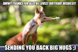 Thank You Birthday Meme - aww thanks for all the lovely birthday wishes on memegen