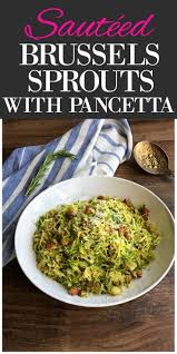 sautéed brussels sprouts with pancetta deliciously easy side