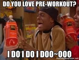 Kenan And Kel Memes - do you love pre workout i do i do i doo ooo kenan and kel