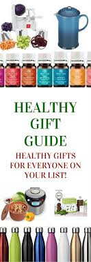 healthy gifts healthy gifts ideas for everyone on your list healthygreensavvy