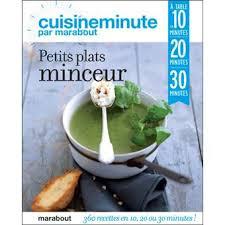 cuisine minceur cuisine minute petits plats minceur cuisineminute par marabout