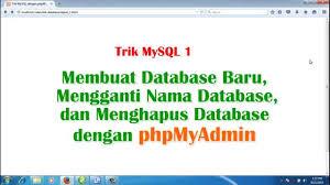 cara membuat database baru mysql trik mysql 1 membuat mengganti nama dan menghapus database mysql