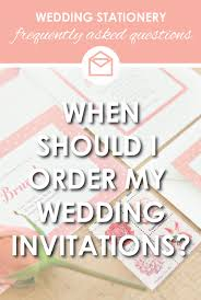 Order Wedding Invitations Faq When Should I Order Wedding Invitations U0026 Stationery
