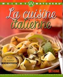 livre cuisine italienne livre weight watchers cuisine italienne les éditions de l homme