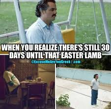 Greek Easter Memes - waiting for that easter lamb excuse me are you greek