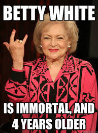 Betty White Meme - why do people say grow some balls balls are weak and sensitive