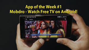 free tv apps for android phones app of the week 1 mobdro free tv on android apps
