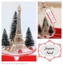 French Christmas Decorations 20 French Inspired Projects And Recipes A Spoonful Of Sugar