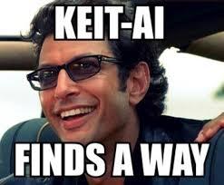 Ai Meme - keit ai finds a way know your meme