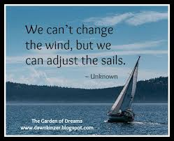 Sail Meme - the garden of dreams meme inspirational quote on adjusting our sails
