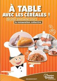 recette cuisine collective livre de recettes a table avec les céréales céréales