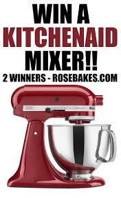 Kitchenaid Mixer Artisan by Ended Win A Kitchenaid Artisan Stand Mixer 2 Winners Rose Bakes