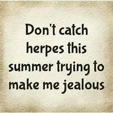 Funny Memes About Exes - herpes std stds jealous ex boyfriend relationship exes broke up