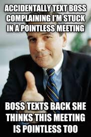 Text Back Meme - livememe com good guy boss