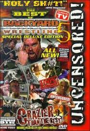 Backyard Wrestling Soundtrack Highspots Com Best Of Backyard Wrestling 5 Crazier Than The Rest Vhs