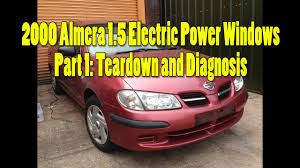 nissan almera n16 parts catalog 2000 nissan almera electric power windows part 1 fault diagnosis