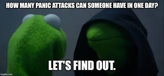 Panic Attack Meme - evil kermit meme imgflip