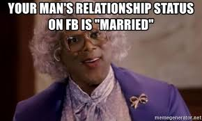 Meme Generator Madea - your man s relationship status on fb is married madea curious