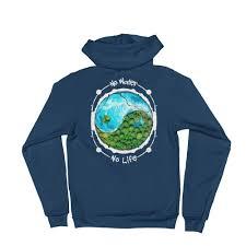 no water no life full zip hoodie peace love planet