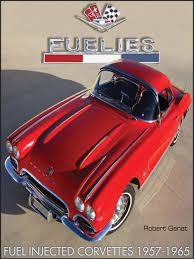 fuel injected corvette fuelies fuel injected corvettes 1957 1965 cartech robert genat