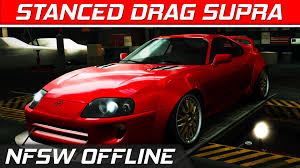 stanced supra a stanced drag supra need for speed world offline youtube