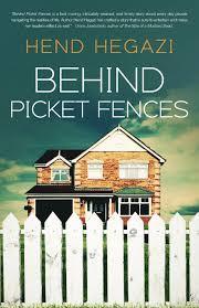 picket fences amazon com behind picket fences 9780996545341 hend hegazi books