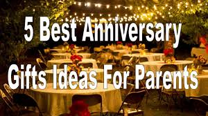 anniversary gifts for parents 5 best anniversary gifts ideas for parents