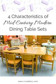 4 characteristics of mid century modern dining table sets iris abbey