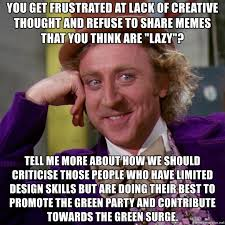 Lazy People Memes - you get frustrated at lack of creative thought and refuse to share