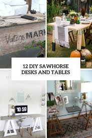 Diy Rustic Desk by 12 Rustic Inspired Diy Sawhorse Tables And Desks Shelterness